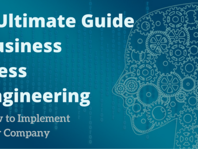 The Ultimate Guide to Business Process Reengineering.