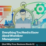 The Ultimate Guide to Workflow Management.