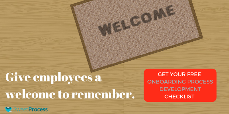 Onboarding Process: Give employees a welcome to remember.