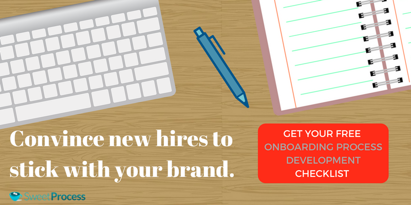 Onboarding Process: Convince new hires to stick with your brand.