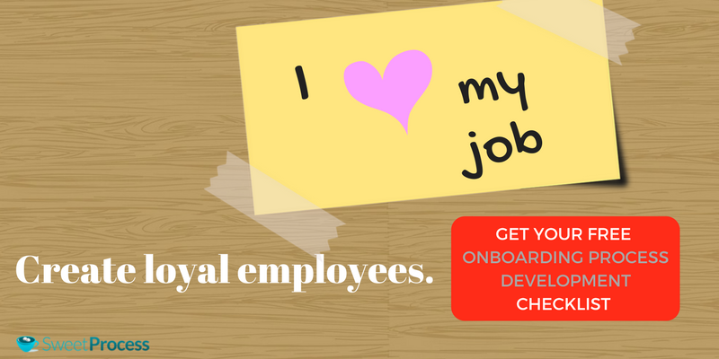Onboarding Process: Create loyal employees.
