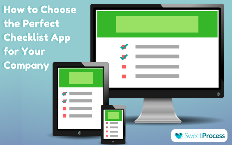 How to Choose the Perfect Checklist App for Your Company  - SweetProcess