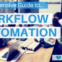 The Ultimate Guide to Workflow Automation