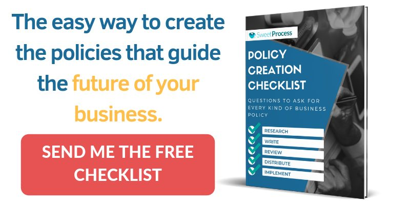 The easy way to create the policies that guide the future of your business... download the policy creation checklist.