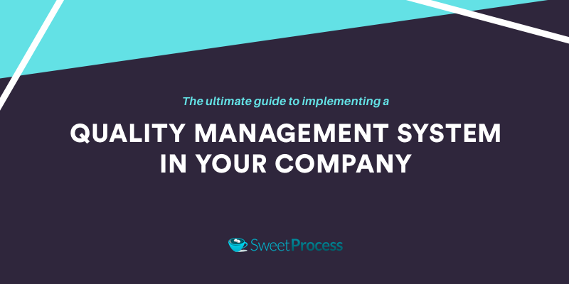 The Ultimate Guide to Implementing a Quality Management System In